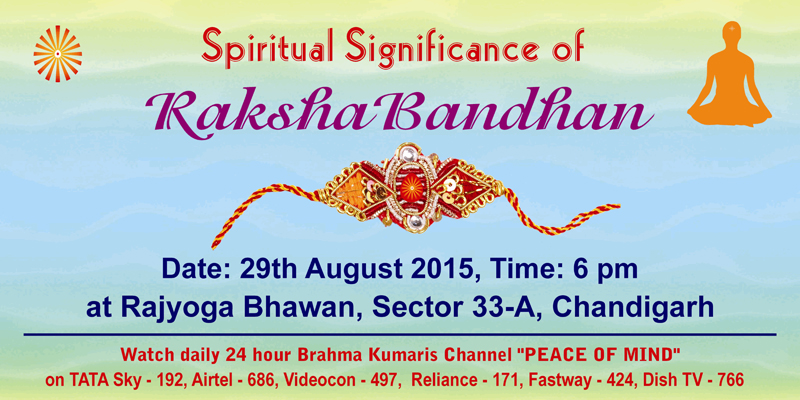 rakhi 20151 raksha bandhan brahmakumaris chandigarh,Raksha Bandhan Invitation Messages